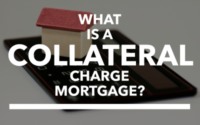 What Is A Collateral Charge Mortgage?