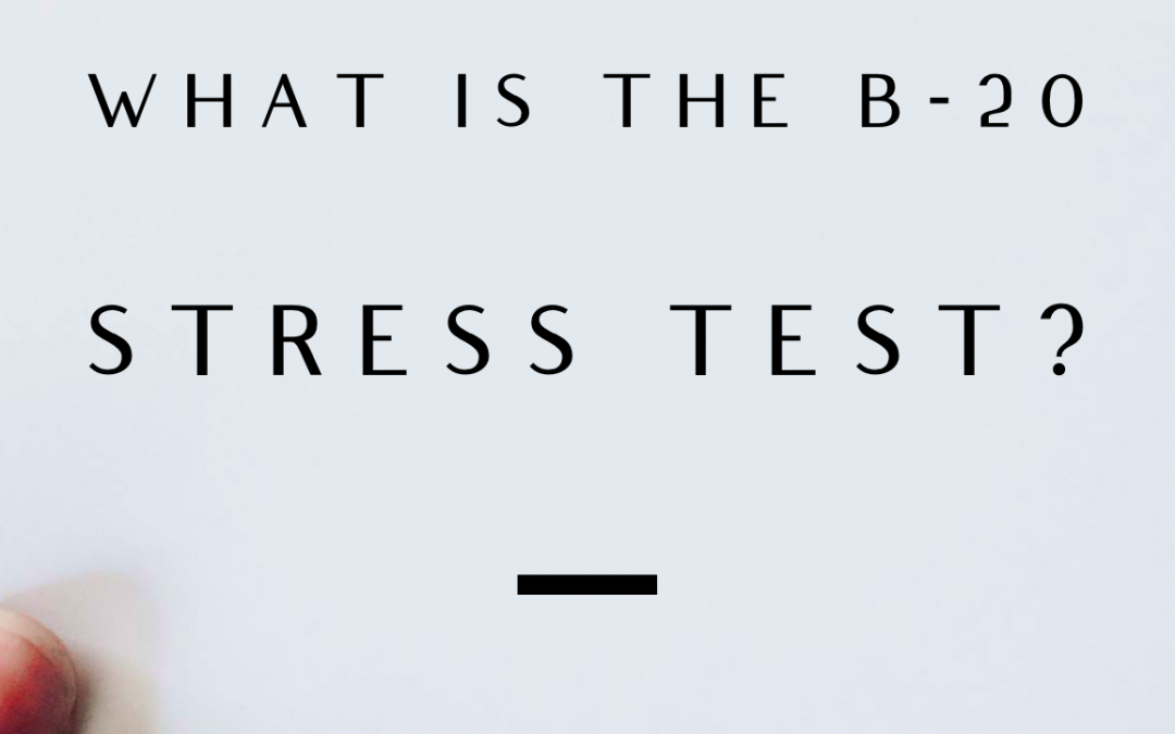 What Is The B-20 Stress-Test?