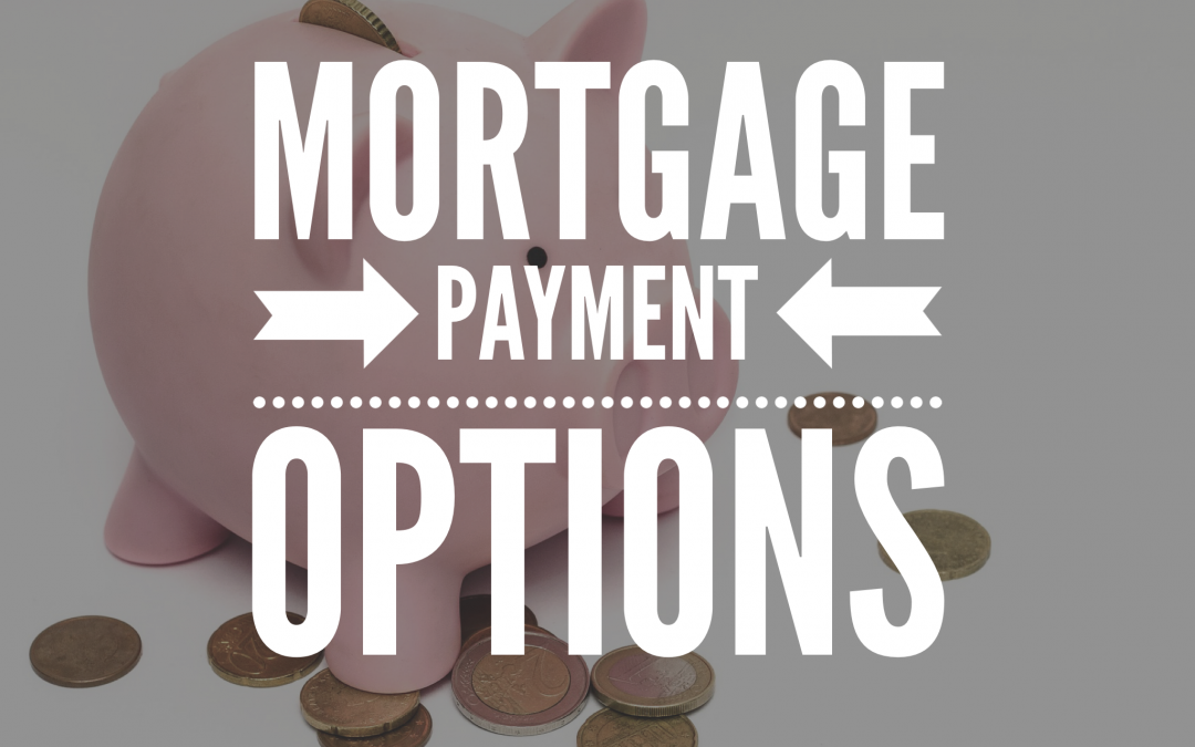Mortgage Payment Options